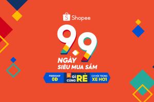 Shopee mở màn mùa sale sôi động nhất năm với sự kiện 9.9 Ngày Siêu Mua Sắm